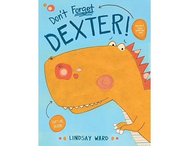 Don't Forget Dexter! (Dexter T. Rexter Series) $10.99 (reg. $17.99)