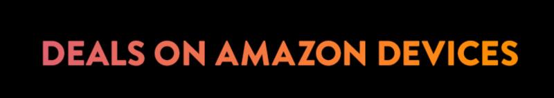 Amazon Cyber Monday Deals on Amazon Devices