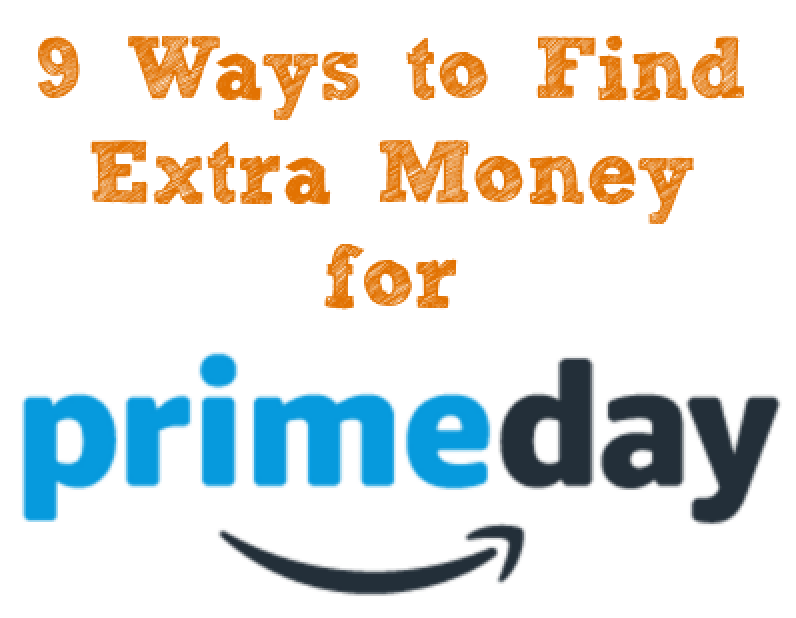 9 Ways You Can Find Extra Money for Prime Day