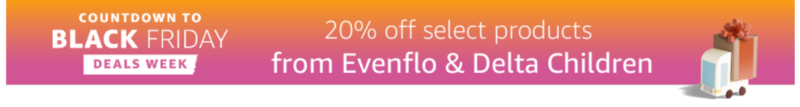 20% off select Evenflo & Delta Children products